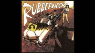 Rubberneck - You Can't Tell Me