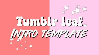 TUMBLR PALM LEAF INTRO TEMPLATE (NO TEXT)