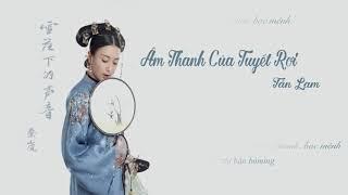 [Vietsub + Pinyin] Âm Thanh Của Tuyết Rơi - Tần Lam  雪落下的声音 - 秦岚 《Diên Hy công lược OST》