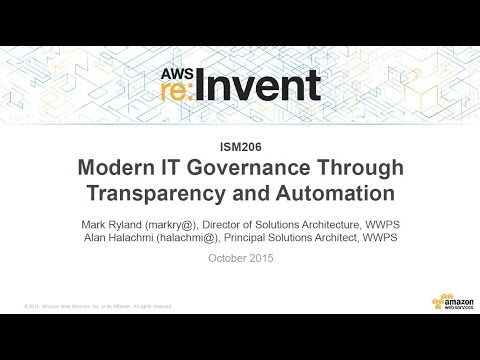 AWS re:Invent 2015 | (ISM206) Modern IT Governance Through Transparency and Automation