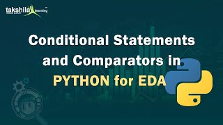Conditional statements and Comparators - Python for EDA