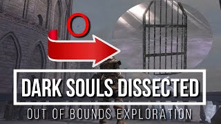 Dark Souls Dissected #10 - Out of Bounds Exploration