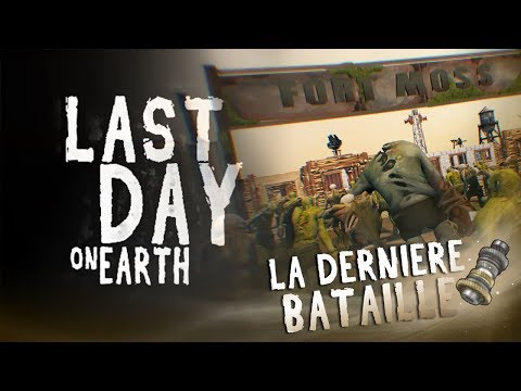 LAST DAY ON EARTH - LA DERNIÈRE MISSION LVL 30 DE FORT MOSS !