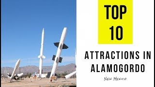 Top 10. Tourist Attractions & Things to Do in Alamogordo, New Mexico