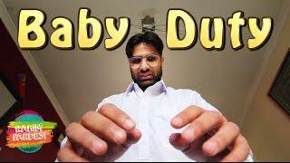Baby Duty | Rahim Pardesi