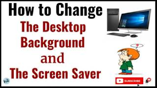 How to Change the Desktop Background and the Screen Saver || Activity - I