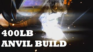 Making a 400lb Blacksmith anvil