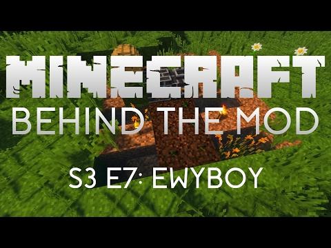 Behind the Mod S3 E7: EwyBoy