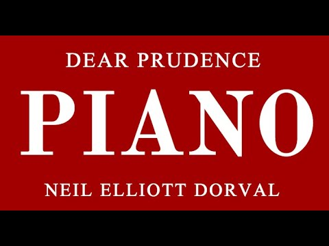 DEAR PRUDENCE - Lennon - McCartney - NEIL ELLIOTT DORVAL - PIANO - PIANIST - THE BEATLES - SEO