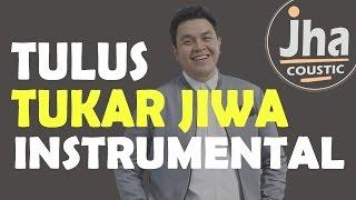 Tulus - Tukar Jiwa (Acoustic Karaoke Instrumental Lirik)