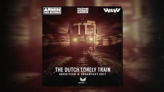 The Dutch Lonely Train (Mashup) - Armin Van Buuren, W&W, Martin Garrix feat. Dua Lipa
