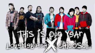 This Is Our Year - Chicosci x LoveMeButch