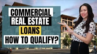 Commercial Real Estate Loans | How to Qualify?