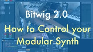 Bitwig 2.0 - Controlling Your Modular Synth