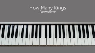 How Many Kings - Downhere Piano Tutorial and Chords