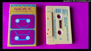 "BOW WOW WOW - W.O.R.K. (N.O. Nah No No My Daddy Don't - 12"" Extended Mix 1981)"
