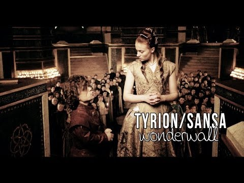 [GoT] Tyrion/Sansa ✖ Wonderwall