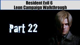 Resident Evil 6 Walkthrough (Leon Campaign) Pt. 22 - He's A Monster!