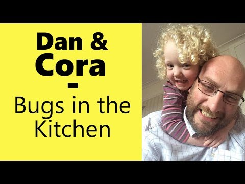 Bugs in the Kitchen - with Dan and Cora