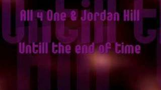 All 4 One & Jordan Hill - Until the end of time