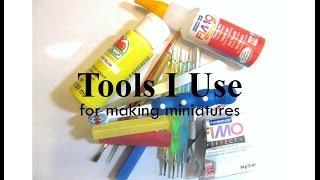 Tools I Use To Make Dollhouse Miniatures
