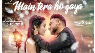 Main Tera Ho Gaya || Millind Gaba || Latest Punjabi Song 2018 || Speed Records