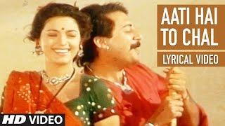 Aati Hai To Chal Lyrical Video | Saat Rang Ke Sapne | Arwind