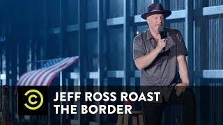 Jeff Ross Roasts the Border - Trailer