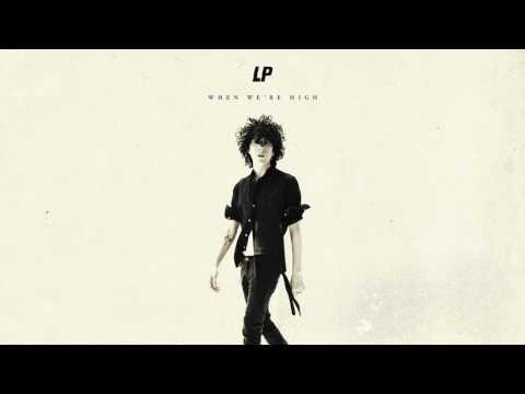LP – When We're High [Audio]