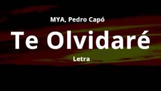 MYA & Pedro Capó   Te Olvidaré (Letra)