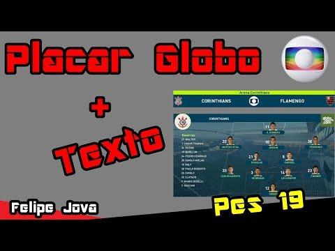 Placar da Globo Pes 19 + Texto