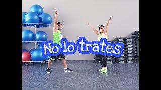 """No Lo Trates""   Pitbull, Daddy Yankee & Natti Natasha  Choreo By Flurim&Anka  Zumba"