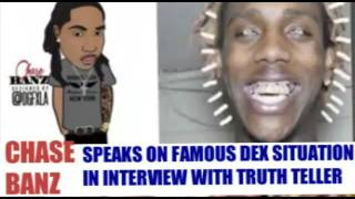 Chase Banz On Famous DexHe Got People In His EarFBG Helped HimNiggas Get Brand NewSnippet