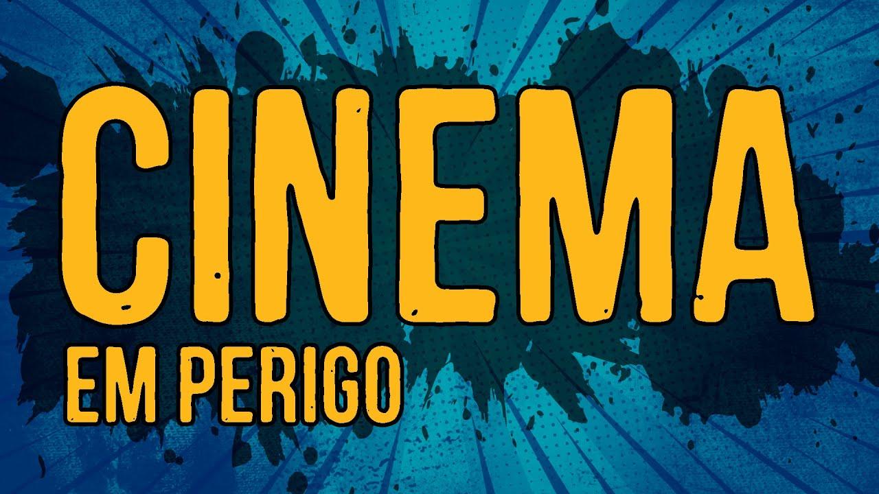 Cinema em Perigo