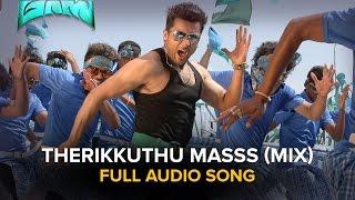 Therikkuthu Masss (Mix) | Full Audio Song | Masss
