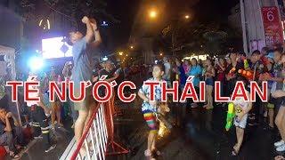 DU LỊCH THÁI LAN té xỉu với lễ hội té nước Tết Thái Lan cười bể bụng | PHONG BỤI