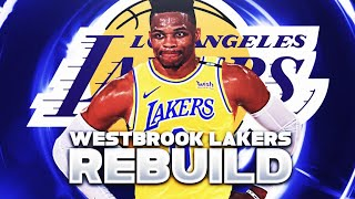 NEW BIG 3! RUSSELL WESTBROOK LAKERS REBUILD! (NBA 2K21)