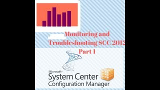 Monitoring and Troubleshooting SCCM 2012 Part1
