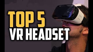 Best VR Headsets in 2018 - Which Is The Best VR Headset For You?