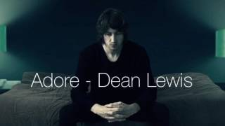 Dean Lewis Adore Video
