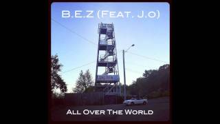 B.E.Z & J.o - All Over The World {Chiddy Bang - All Over Instrumental Remix}