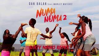 Dan Balan   Numa Numa 2 (feat. Marley Waters) | Dirty Nano Remix