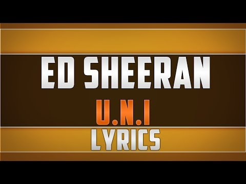 Ed Sheeran- UNI Lyrics Mp3