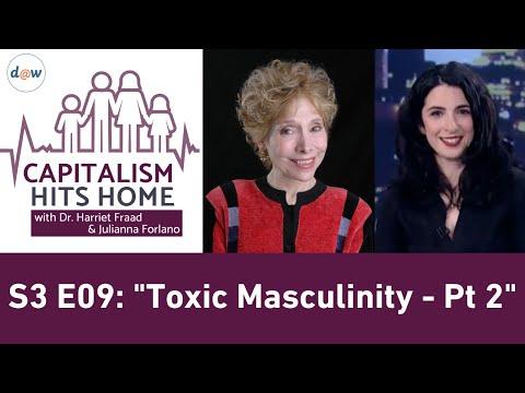 Capitalism Hits Home: Toxic Masculinity - Pt 2