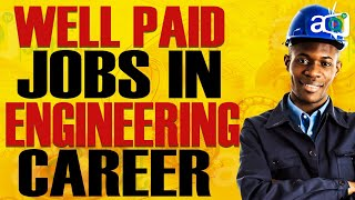 Top 10 Highest Paying Engineering Jobs in the World 2021
