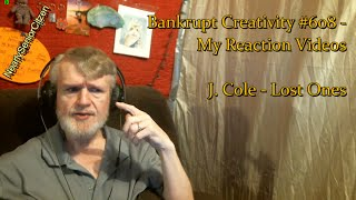 J. Cole - Lost Ones : Bankrupt Creativity #608 - My Reaction Videos