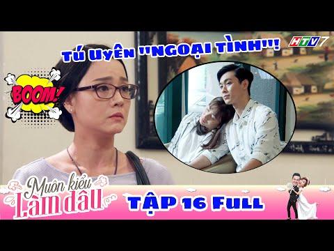 Muôn Kiểu Làm Dâu - Tập 16 Full | Phim Mẹ chồng nàng dâu -  Phim Việt Nam Mới Nhất 2019 - Phim HTV
