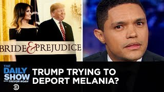 Donald Trump's anti-immigration talking points seem strangely tied to his own wife Melania's migration story. #DontDeportMelania #FYC  Subscribe to The Daily Show: https://www.youtube.com/channel/UCwWhs_6x42TyRM4Wstoq8HA/?sub_confirmation=1   Follow The Daily Show: Twitter: https://twitter.com/TheDailyShow Facebook: https://www.facebook.com/thedailyshow Instagram: https://www.instagram.com/thedailyshow  Watch full episodes of The Daily Show for free: http://www.cc.com/shows/the-daily-show-with-trevor-noah/full-episodes  Follow Comedy Central: Twitter: https://twitter.com/ComedyCentral Facebook: https://www.facebook.com/ComedyCentral Instagram: https://www.instagram.com/comedycentral  About The Daily Show: Trevor Noah and The World's Fakest News Team tackle the biggest stories in news, politics and pop culture.  The Daily Show with Trevor Noah airs weeknights at 11/10c on Comedy Central.