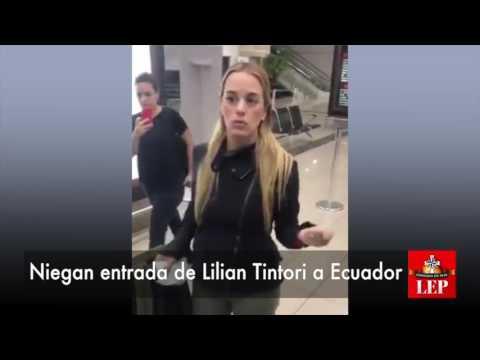 Niegan entrada de Lilian Tintori a Ecuador