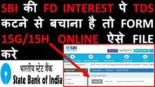 How to save TDS on SBI Fixed Deposit by filing Form 15G/15H online Full Practical online procedure 